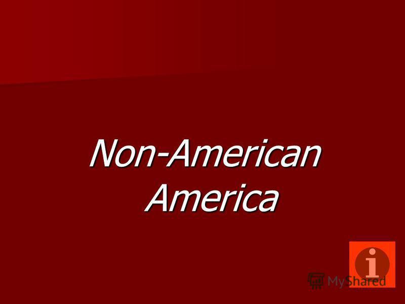 Non-American America