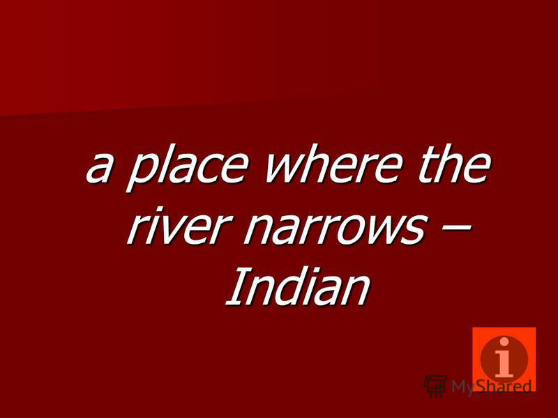 a place where the river narrows – Indian