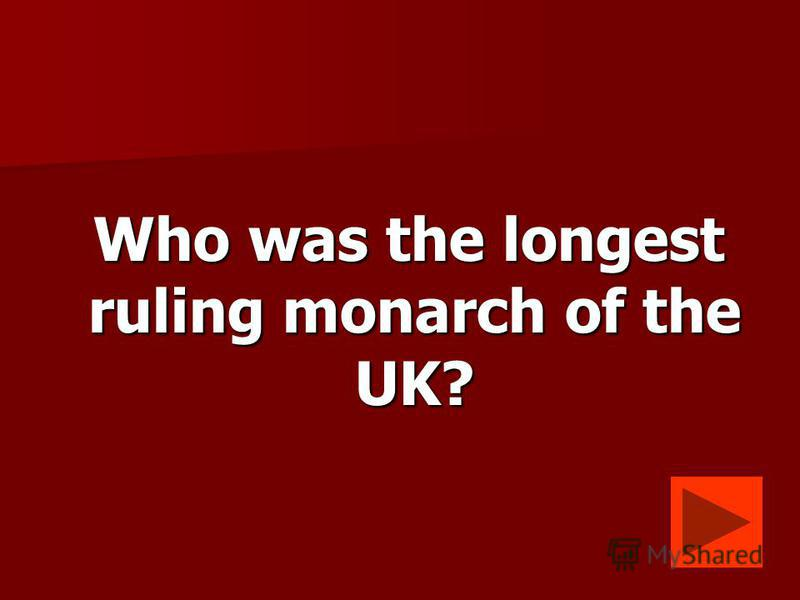 Who was the longest ruling monarch of the UK? Who was the longest ruling monarch of the UK?