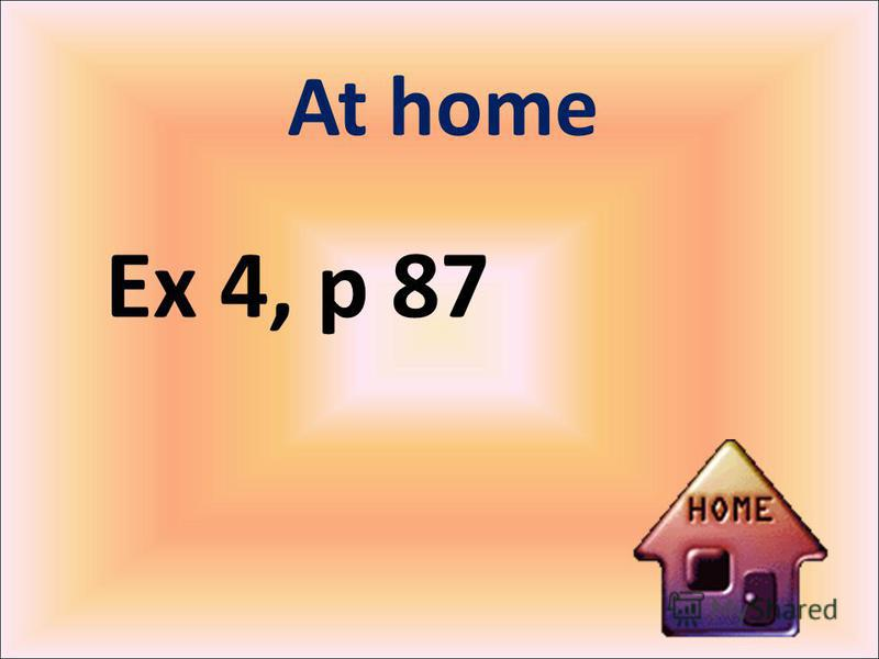 At home Ex 4, p 87