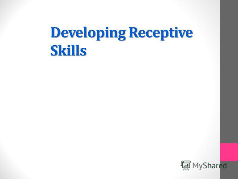 Developing Receptive Skills