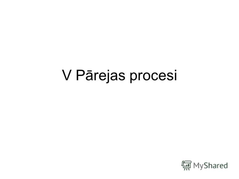 V Pārejas procesi