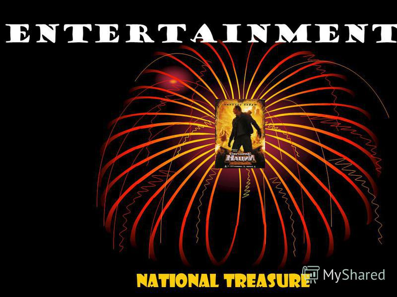 Entertainment National Treasure