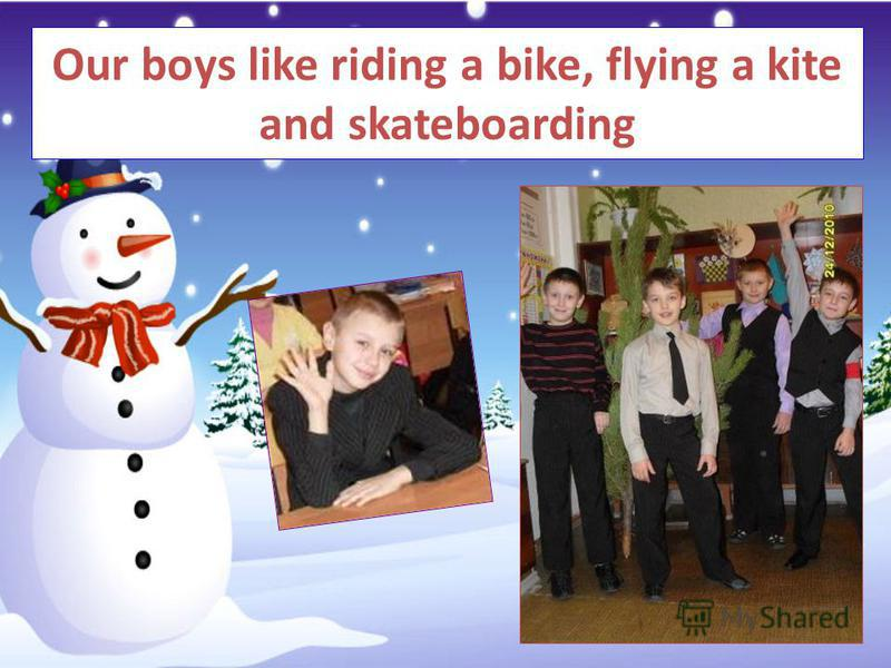 Our boys like riding a bike, flying a kite and skateboarding