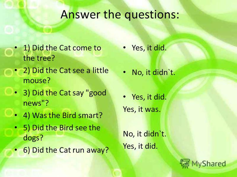 Answer the questions: 1) Did the Cat come to the tree? 2) Did the Cat see a little mouse? 3) Did the Cat say