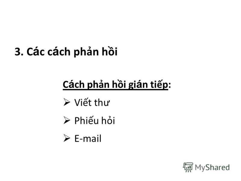 3. C á c c á ch phn hi C á ch phn hi gi á n tip: Vit th ư Phiu hi E-mail