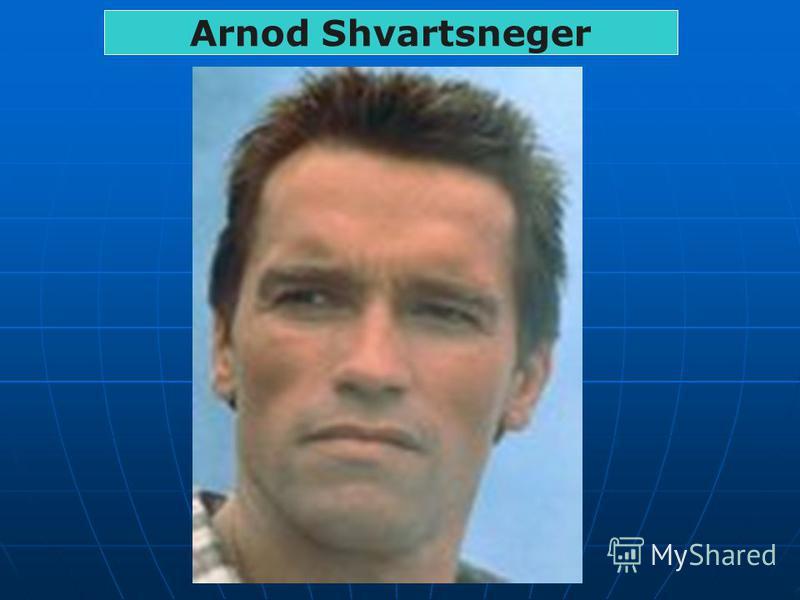 Arnod Shvartsneger