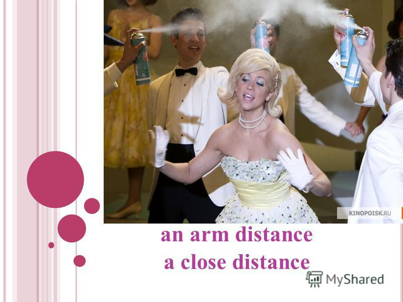 an arm distance a close distance