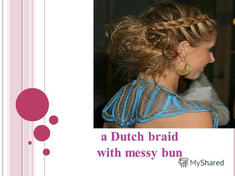 a Dutch braid with messy bun