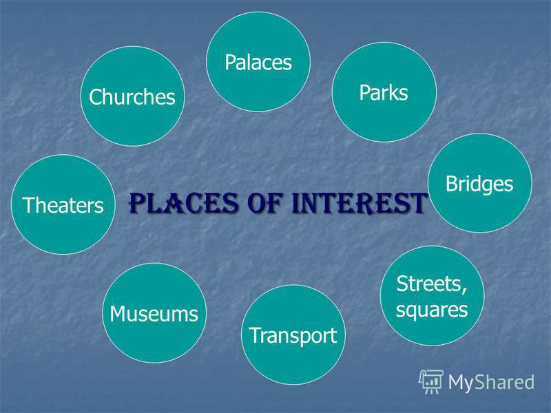 Places of interest Churches Theaters Museums Transport Streets, squares Bridges Parks Palaces