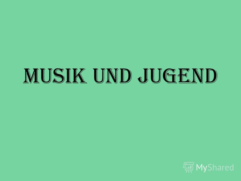 Musik und Jugend