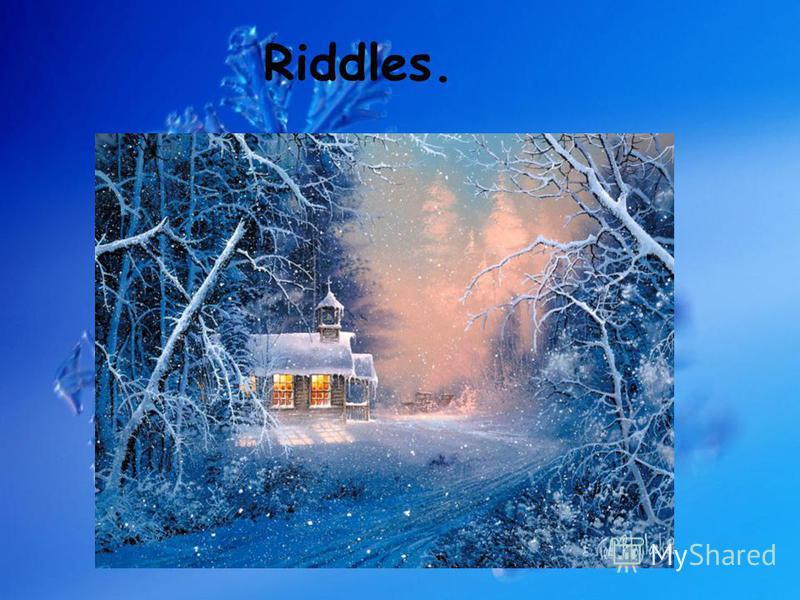Riddles.