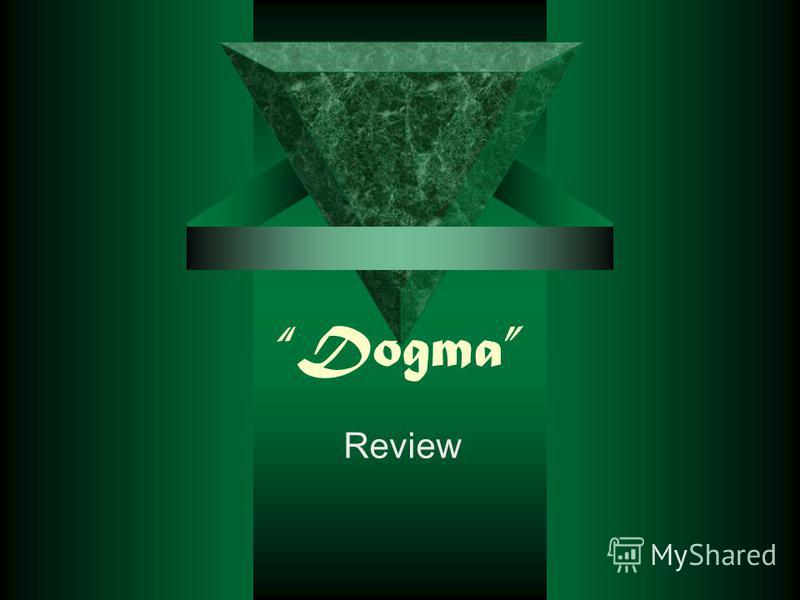 Dogma Review