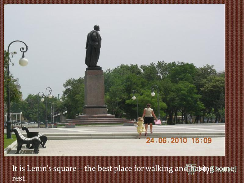 It is Lenins square – the best place for walking and having some rest.