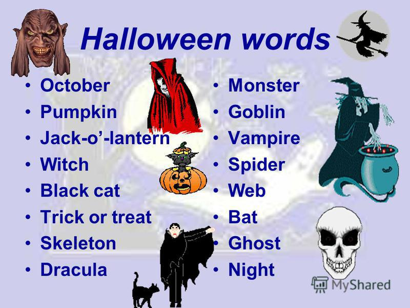 Halloween words October Pumpkin Jack-o-lantern Witch Black cat Trick or treat Skeleton Dracula Monster Goblin Vampire Spider Web Bat Ghost Night