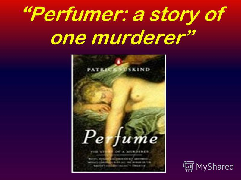 Perfumer: a story of one murderer