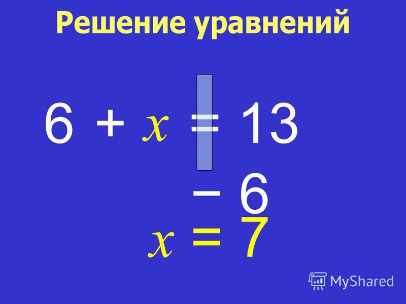 6 x 6 = 13 x = 7 +
