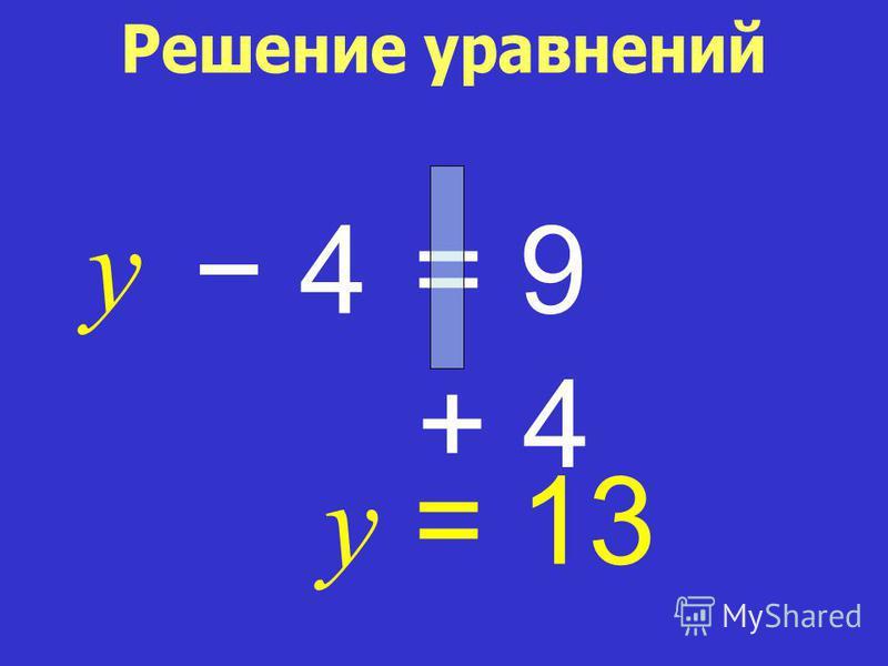y 4 + 4+ 4 = 9 y = 13