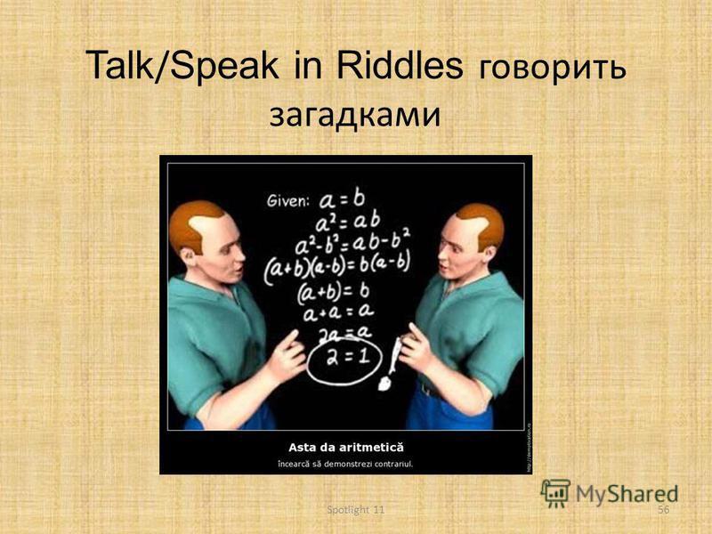 Talk / Speak in Riddles говорить загадками 56Spotlight 11