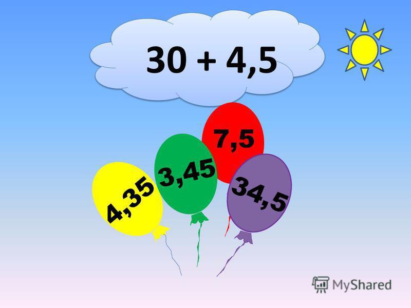 30 + 4,5 7,5 4,35 3,45 34,5