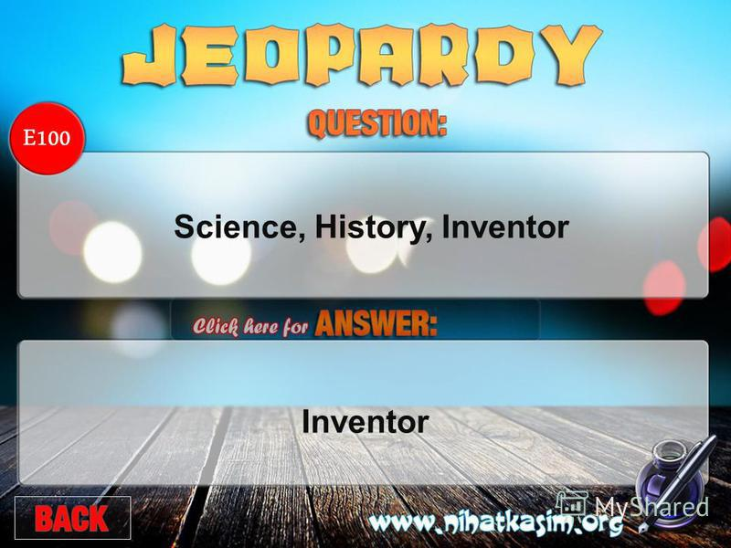 E100 Science, History, Inventor