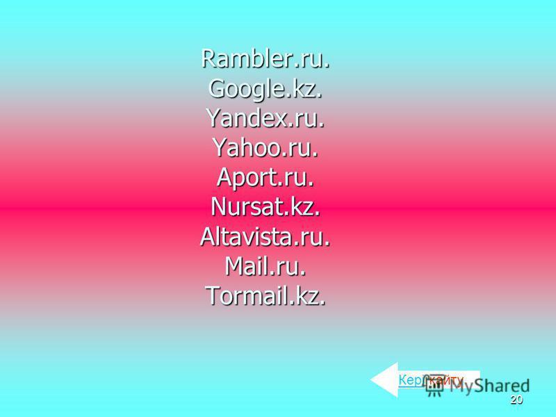 19 Akimat.info.kz Aktobe.kz Rifma.kz Diapazon.kz т.б. Кері қайту