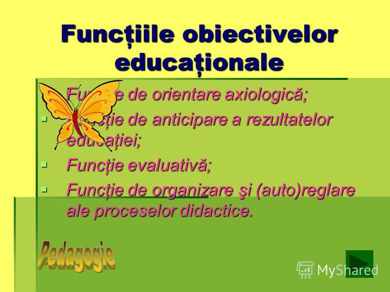 Taxonomia obiectivelor operaţionale II. Obiectivele psihomotorii cuprind următoarele categorii: mişcările reflexe; mişcările reflexe; mişcările naturale sau fundamentale; mişcările naturale sau fundamentale; capacităţile perceptive; capacităţile perc
