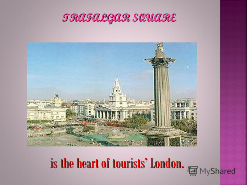 is the heart of tourists London. is the heart of tourists London. TRAFALGAR SQUARE
