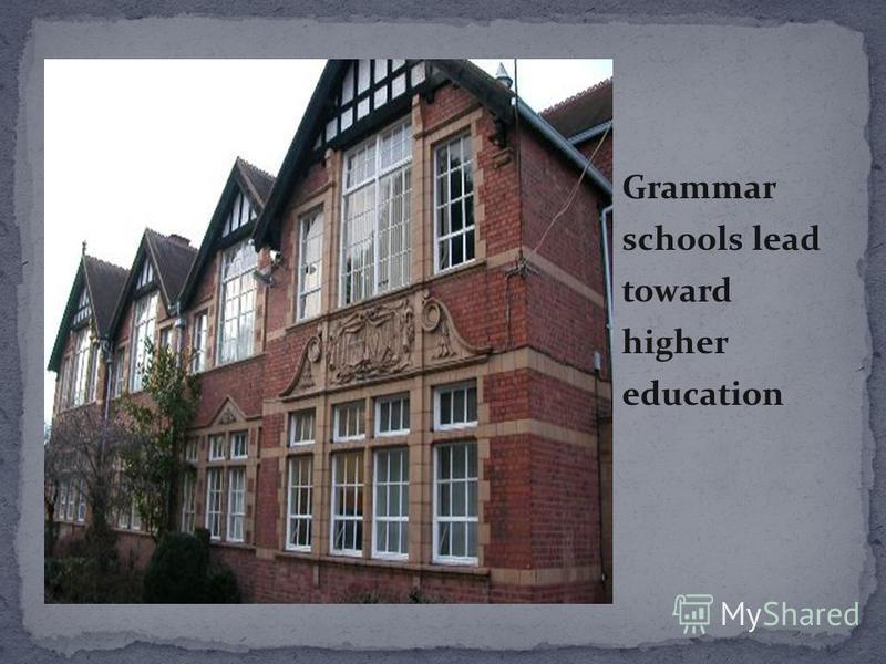 Grammar schools lead toward higher education