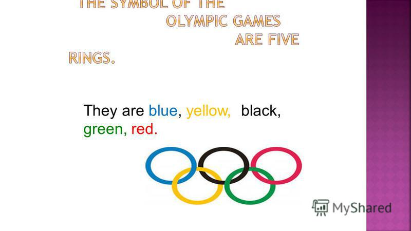 They are blue, yellow, black, green, red.