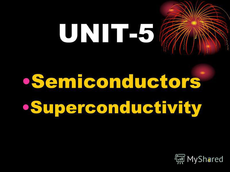 1 UNIT-5 Semiconductors Superconductivity