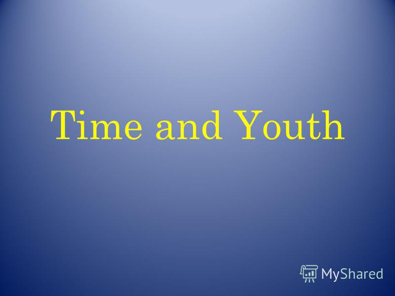 Time and Youth