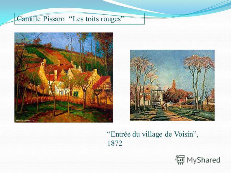 Camille Pissaro Les toits rouges Entrée du village de Voisin, 1872