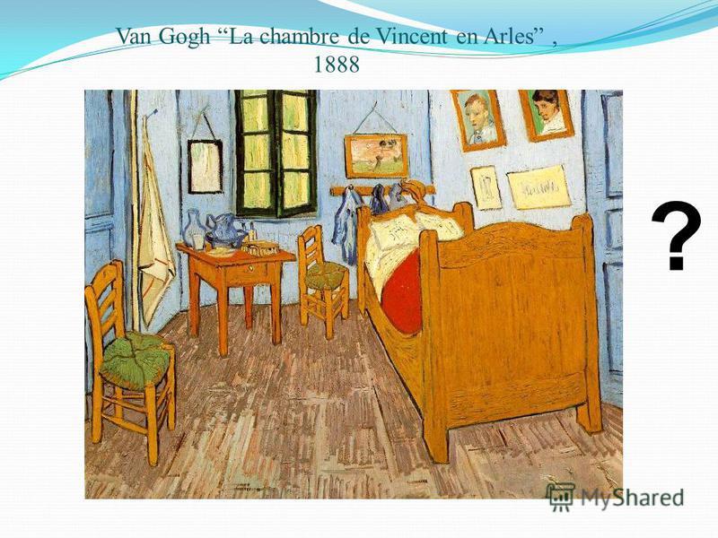 Van Gogh La chambre de Vincent en Arles, 1888 ?