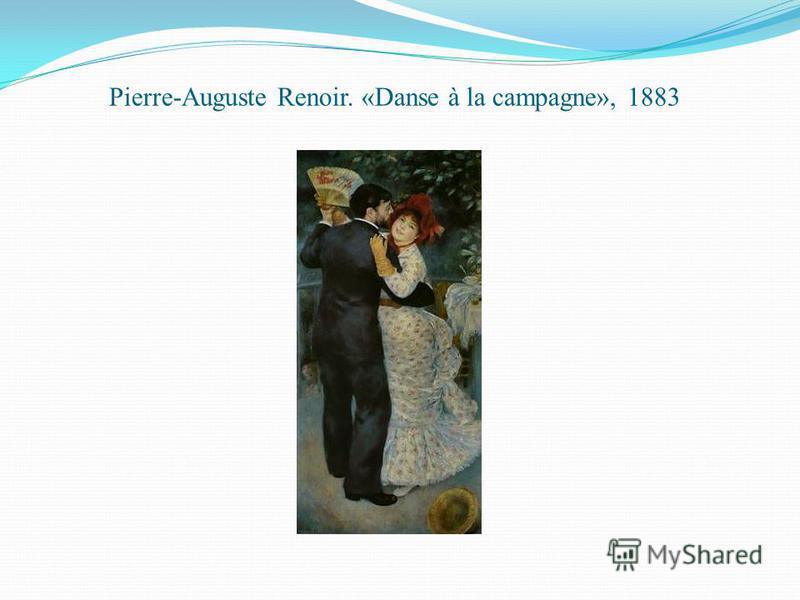 Pierre-Auguste Renoir. «Danse à la campagne», 1883