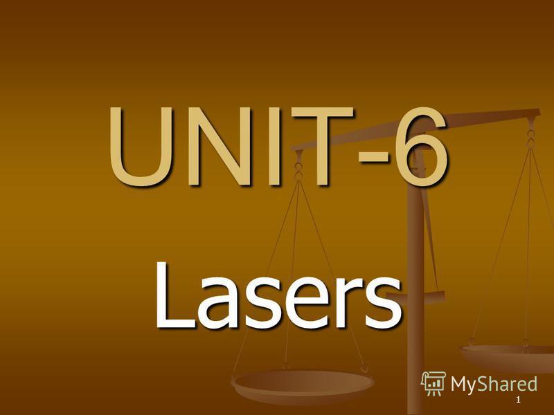 1 UNIT-6 Lasers