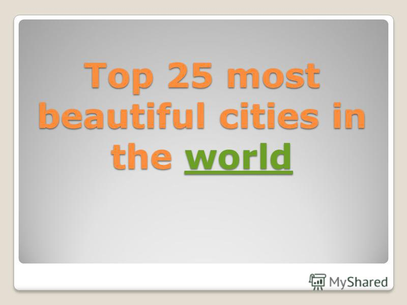 Top 25 most beautiful cities in the world world