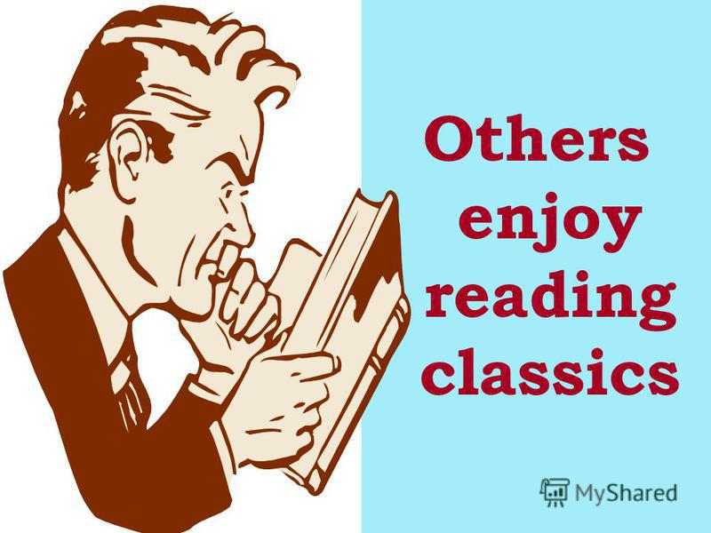 Others enjoy reading classics