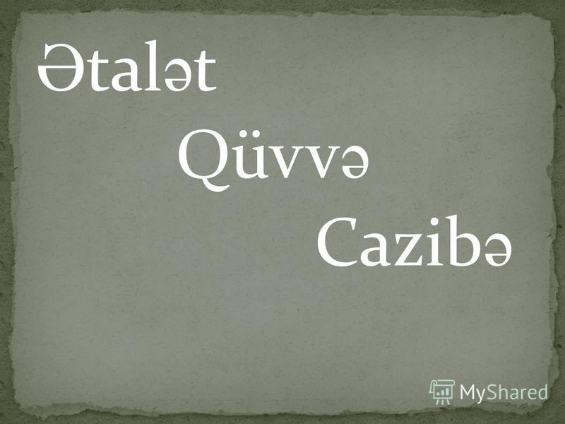 Ə tal ə t Qüvv ə Cazib ə