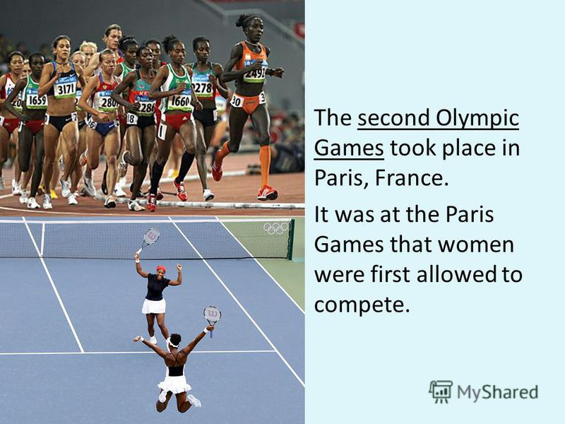 The second Olympic Games took place in Paris, France. It was at the Paris Games that women were first allowed to compete.