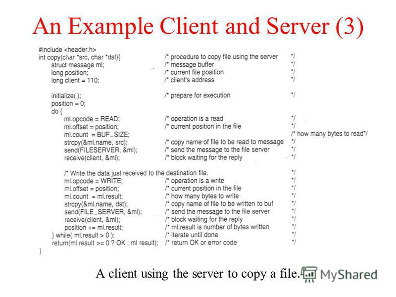 An Example Client and Server (3) A client using the server to copy a file. 1-27 b