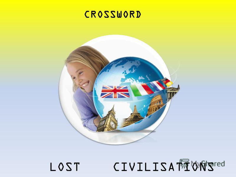 LOST CIVILISATIONS CROSSWORD