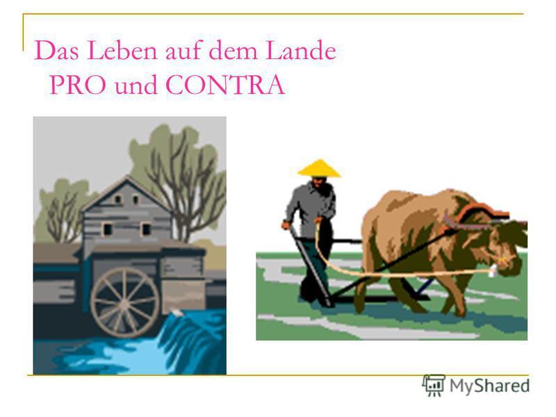 Das Leben auf dem Lande PRO und CONTRA