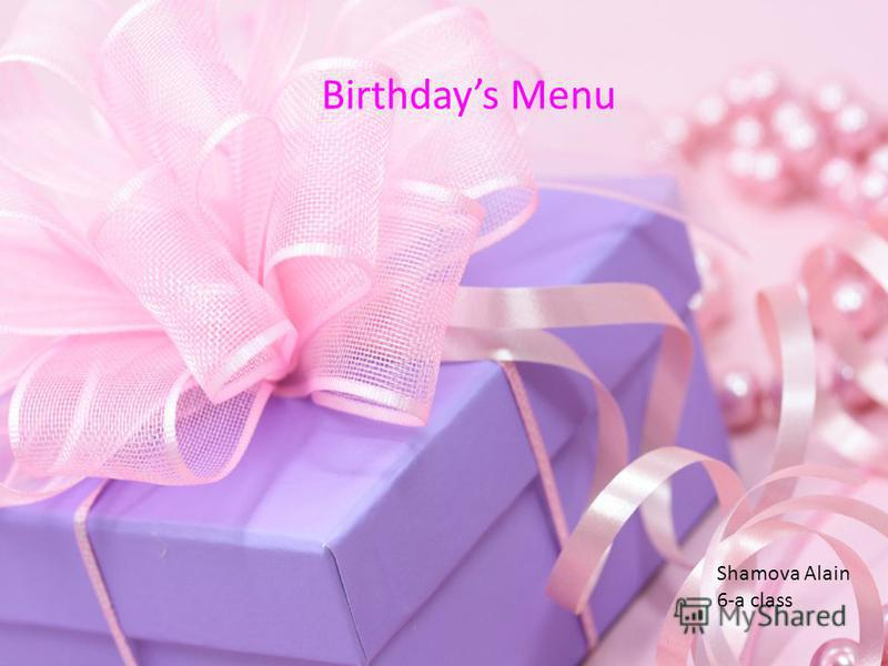 Birthdays Menu Shamova Alain 6-a class