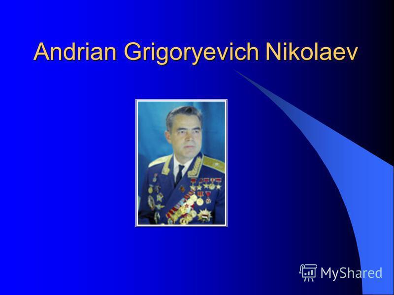 Andrian Grigoryevich Nikolaev