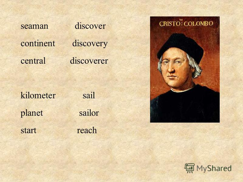 seaman discover continent discovery central discoverer kilometer sail planet sailor start reach