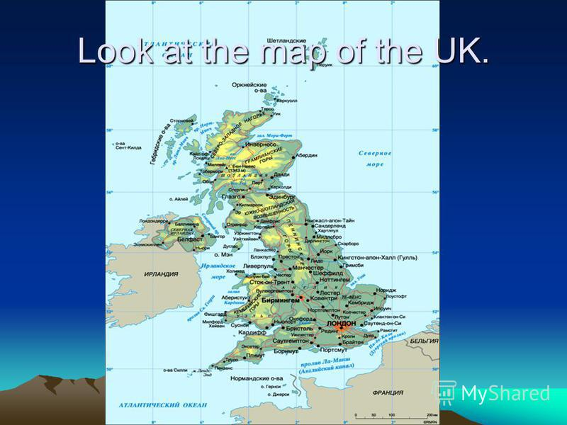 Look at the map of the UK.