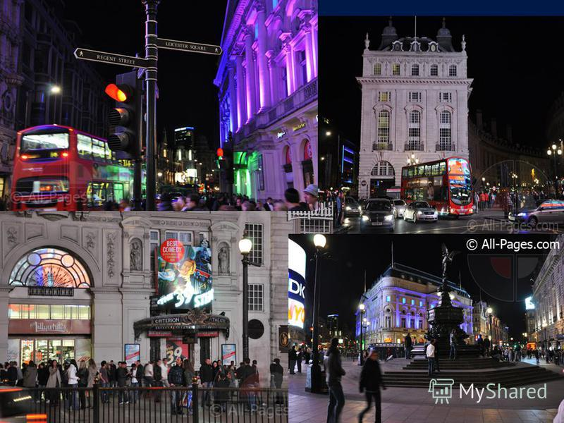 Piccadilly Circus It is the centre of the night life in the West End. It is the West End shopping centre.