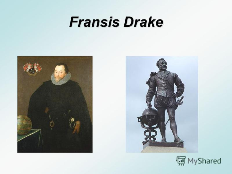 A.Fransis Sinatra B.Fransis Drake C.Fransis Becon A.F ransis Sinatra B.Fransis Drake C.Fransis Becon What was the name of the English navigator nicknamed Queen Elizabeths pirate?