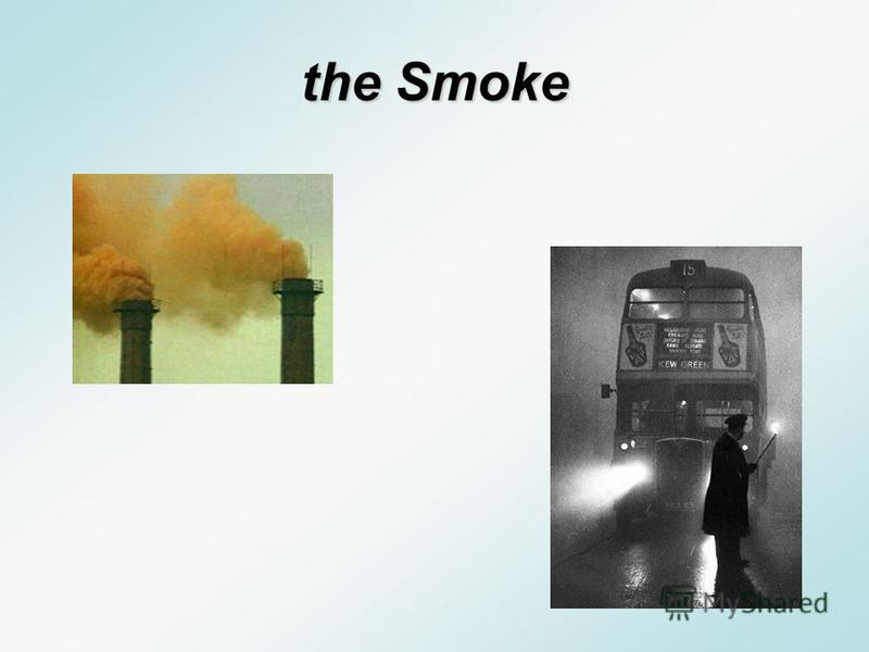 A. the Smoke B. the Granite City C. Auld Reeckie A. t he Smoke B. t he Granite City C. A uld Reeckie What is the nickname of London?